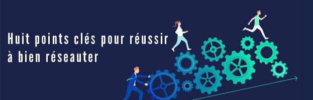 Comment faciliter votre démarche de Réseauting ?